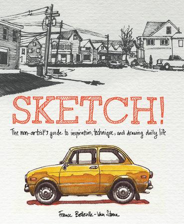 Sketch! by France Belleville-Van Stone