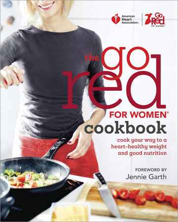 American Heart Association The Go Red For Women Cookbook by American Heart Association