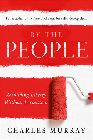 By the People by Charles Murray