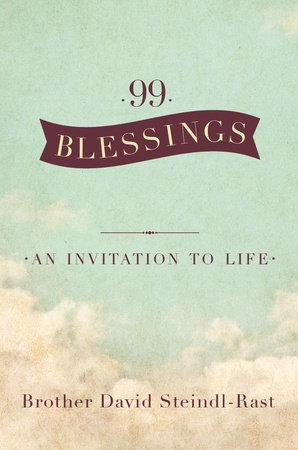 99 Blessings by David Steindl-rast