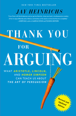 Thank You For Arguing, Revised and Updated Edition by Jay Heinrichs