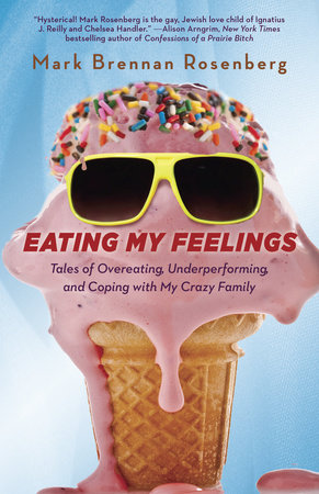 Eating My Feelings by Mark Rosenberg
