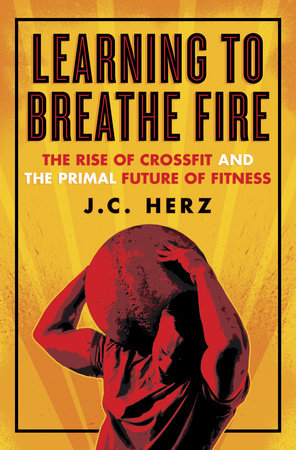 Learning to Breathe Fire by J.C. Herz
