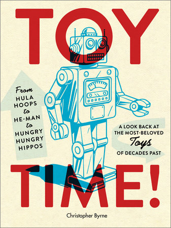 Toy Time! by Christopher Byrne