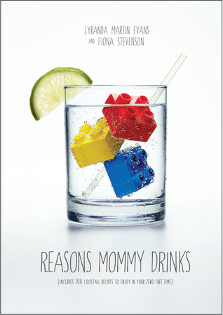 Reasons Mommy Drinks by Lyranda Martin-Evans and Fiona Stevenson