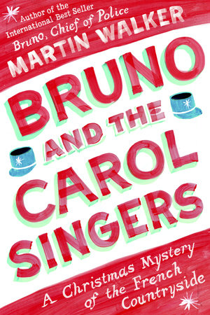Bruno and the Carol Singers by Martin Walker