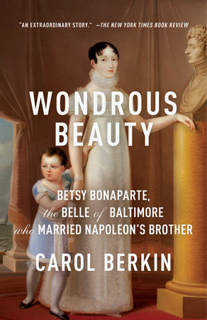 Wondrous Beauty by Carol Berkin