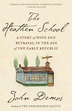 The Heathen School by John Demos