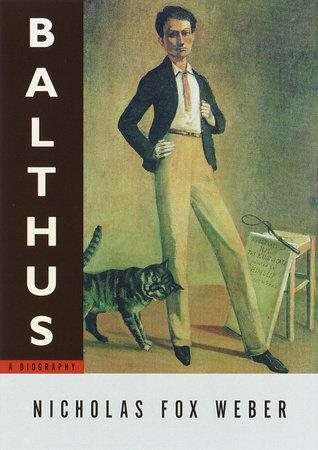 Balthus by Nicholas Fox Weber