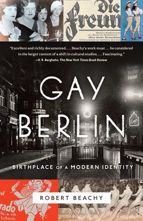 Gay Berlin by Robert Beachy