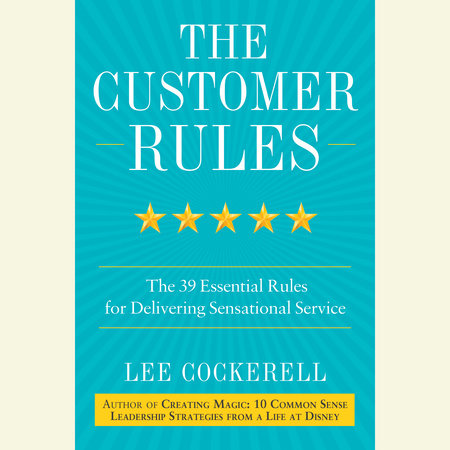 The Customer Rules by Lee Cockerell