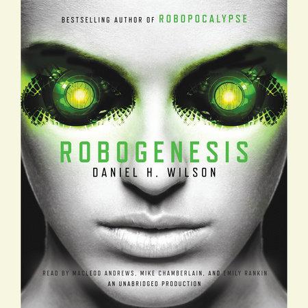 Robogenesis by Daniel H. Wilson