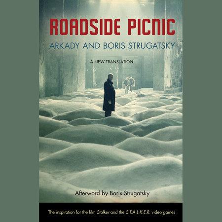 Roadside Picnic by Arkady Strugatsky and Boris Strugatsky