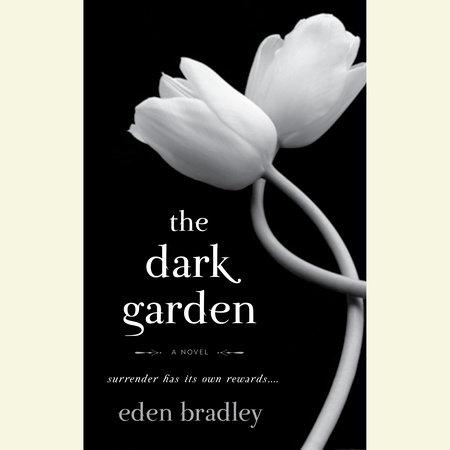 The Dark Garden by Eden Bradley