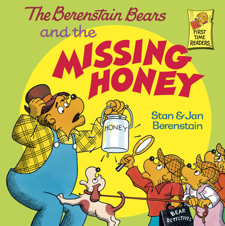 The Berenstain Bears and the Missing Honey by Stan Berenstain and Jan Berenstain