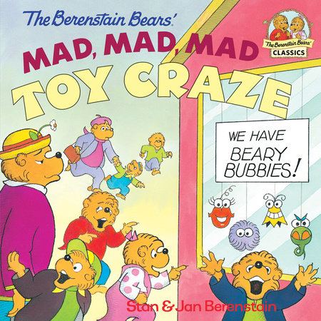 The Berenstain Bears  Mad, Mad, Mad Toy Craze by Stan Berenstain and Jan Berenstain