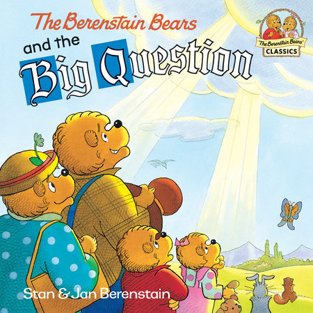The Berenstain Bears and the Big Question by Stan Berenstain and Jan Berenstain