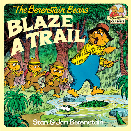 The Berenstain Bears Blaze a Trail by Stan Berenstain and Jan Berenstain