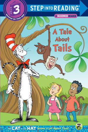 A Tale About Tails (Dr. Seuss/The Cat in the Hat Knows a Lot About That!) by Tish Rabe