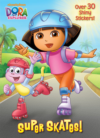 Super Skates! (Dora the Explorer) by Golden Books