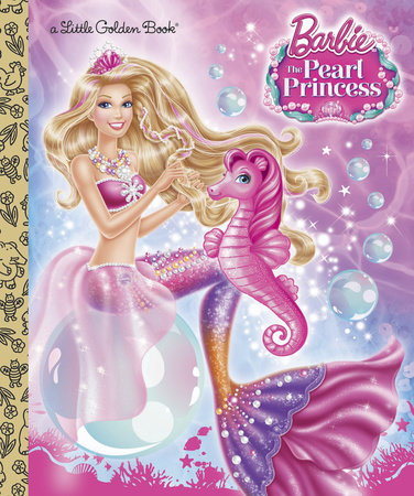 Barbie: The Pearl Princess Little Golden Book (Barbie: The Pearl Princess) by Mary Tillworth