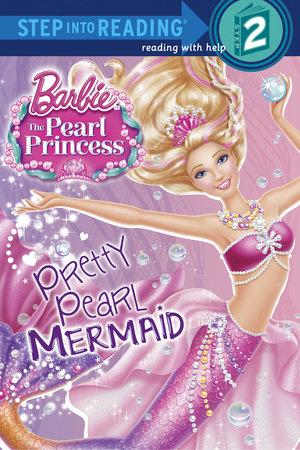 Pretty Pearl Mermaid (Barbie: The Pearl Princess) by Jennifer Liberts Weinberg