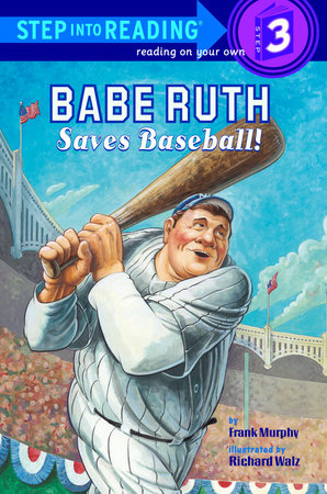 Babe Ruth Saves Baseball! by Frank Murphy