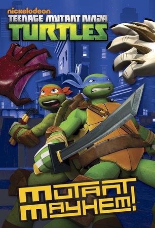 Mutant Mayhem! (Teenage Mutant Ninja Turtles) by Matthew Gilbert
