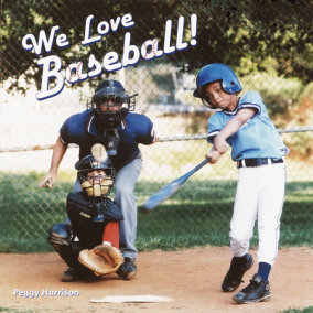 We Love Baseball!