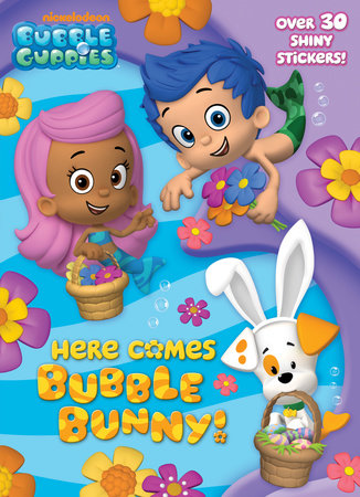 Here Comes Bubble Bunny! (Bubble Guppies) by Golden Books