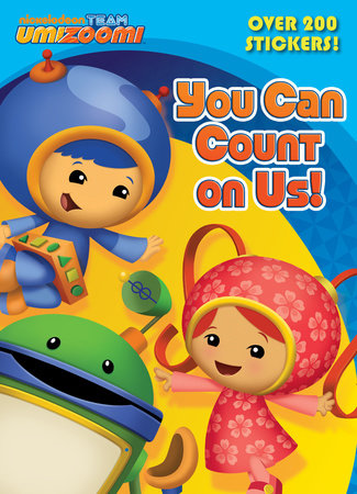 You Can Count on Us! (Team Umizoomi) by Golden Books