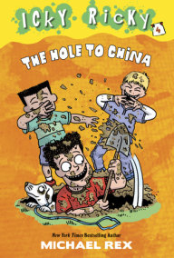 Icky Ricky #4: The Hole to China