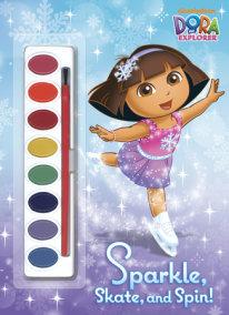 Sparkle, Skate, and Spin! (Dora the Explorer)