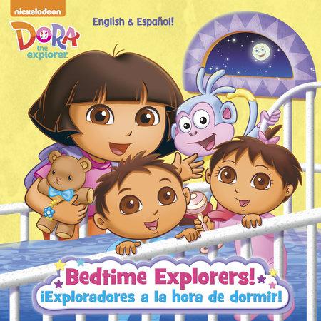 Bedtime Explorers!/¡Exploradores a la hora de dormir! (Dora the Explorer) by Yuliana Gomez