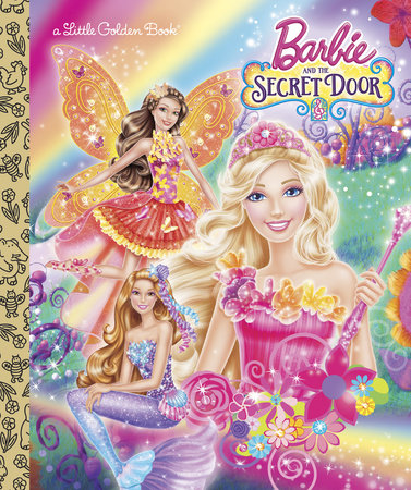 Barbie and the Secret Door (Barbie and the Secret Door) by Mary Tillworth