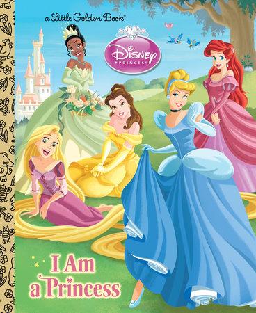 I am a Princess (Disney Princess) by Andrea Posner-Sanchez
