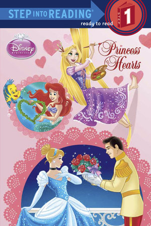 Princess Hearts (Disney Princess) by Jennifer Liberts Weinberg