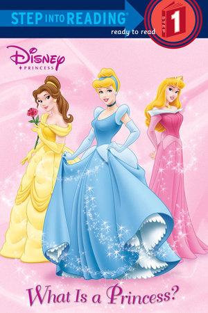 What Is a Princess? (Disney Princess) by RH Disney and Jennifer Liberts Weinberg
