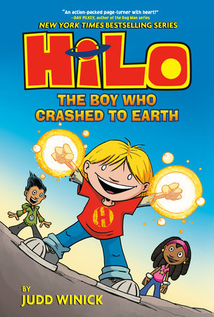 Hilo Book 1: The Boy Who Crashed to Earth by Judd Winick