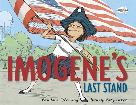 Imogene's Last Stand by Candace Fleming