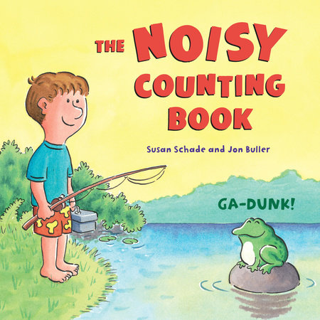 The Noisy Counting Book by Susan Schade and Jon Buller