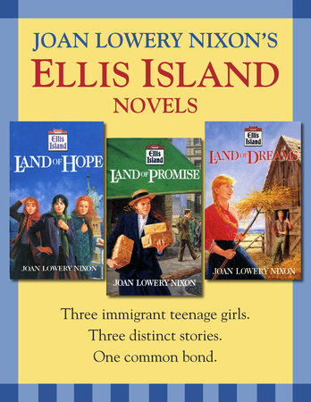 Ellis Island: Three Novels by Joan Lowery Nixon