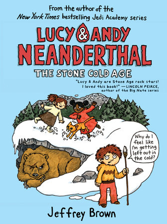 Lucy & Andy Neanderthal: The Stone Cold Age by Jeffrey Brown