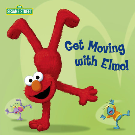 Get Moving with Elmo! (Sesame Street) by Random House