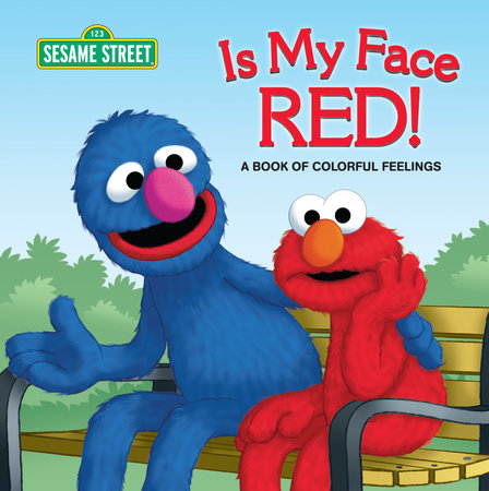 Is My Face Red! (Sesame Street) by Naomi Kleinberg