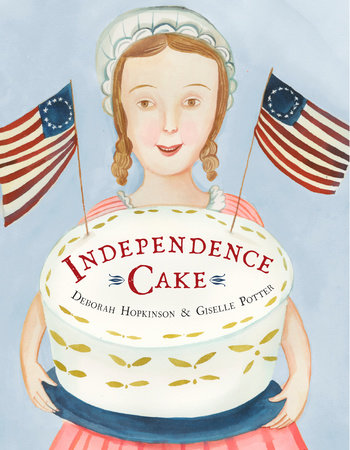 Independence Cake by Deborah Hopkinson