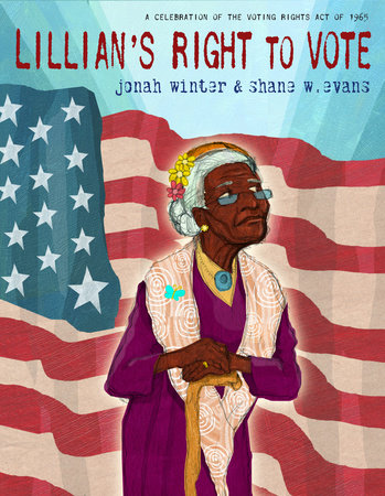Lillian's Right to Vote by Jonah Winter