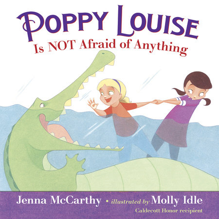 Poppy Louise is Not Afraid of Anything by Jenna McCarthy