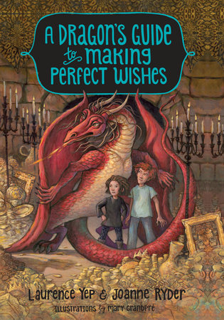 A Dragon's Guide to Making Perfect Wishes by Laurence Yep and Joanne Ryder