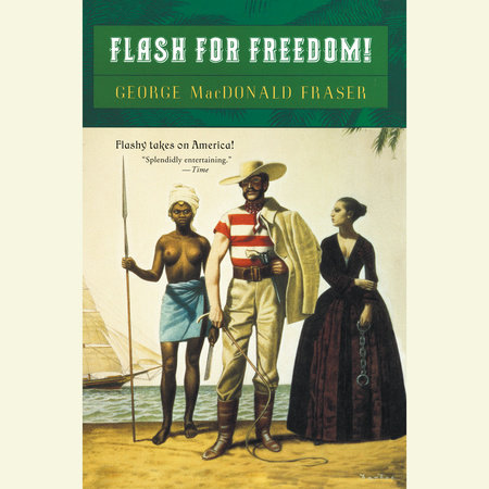 Flashman for Freedom by George MacDonald Fraser